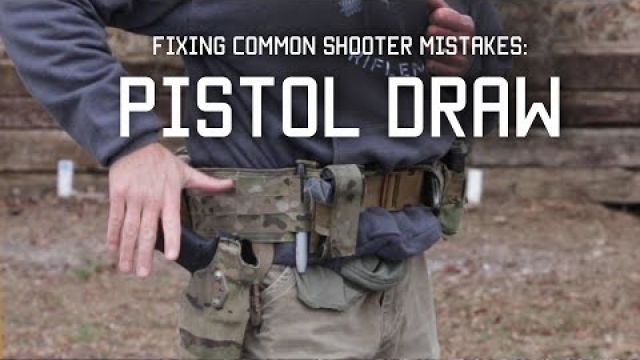 Fixing Common Shooter Mistakes | Pistol Draw | Tactical Rifleman