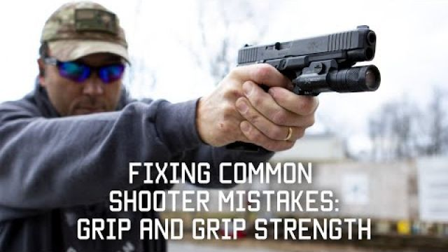 Fixing Common Shooter Mistakes:Grip & Grip Strength | Tactical Rifleman