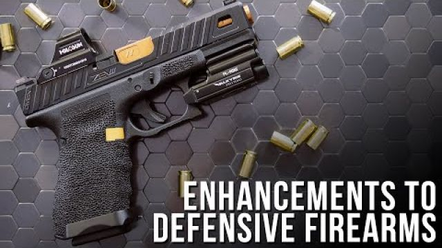 Enhancements and Modifications to Defensive Firearms