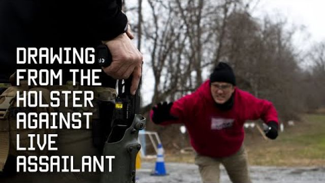 Drawing from the holster against live assailant | Tactical Rifleman